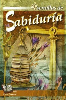 SEMILLAS DE SABIDURIA                    (MAS LECTORES)