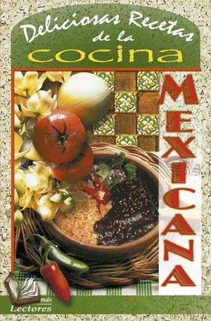 DELICIOSAS RECETAS DE LA COCINA MEXICANA (MAS LECTORES)