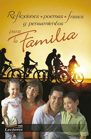 REFLEXIONES, POEMAS, FRASES Y PENSAM.PARA LA FAMILIA (MAS LECTORE
