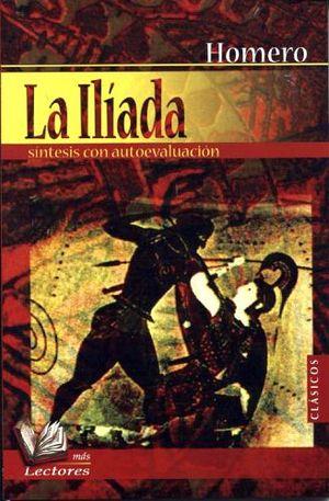 ILIADA, LA -SINTESIS C/AUTOEVALUACION-   (MAS LECTORES)