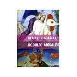 MARC CHAGALL-RODOLFO MORALES                (GF)