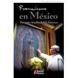 FRANCISCO EN MEXICO -DISCURSOS Y HOMILIAS DE S.S. FRANCISCO-