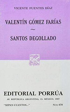 670 VALENTIN GOMEZ FARIAS SANTOS DEGOLLADO