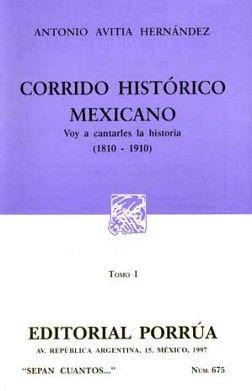 675 CORRIDO HISTORICO MEXICANO I 1810-1910