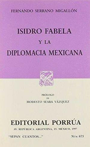 673 ISIDRO FABELA Y LA DIPLOMACIA MEXICANA