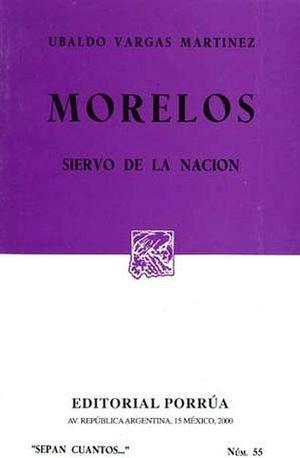 055 MORELOS. SIERVO DE LA NACION