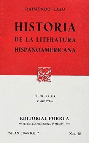 065 HISTORIA DE LA LITERATURA HISPANOAMERICANA 1780-1914
