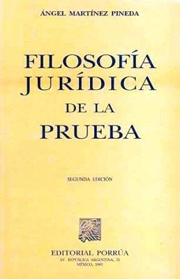 FILOSOFIA JURIDICA DE LA PRUEBA
