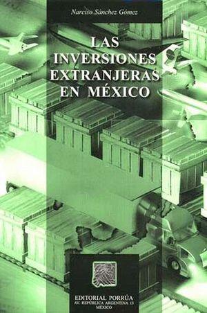 INVERSIONES EXTRAJERAS EN MEXICO, LAS