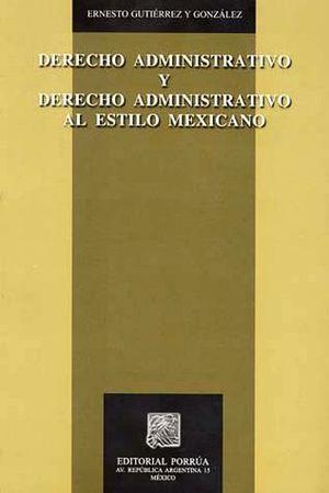 DERECHO ADMINISTRATIVO Y DERECHO ADMON. AL ESTILO MEXICANO