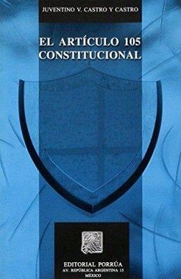 ARTICULO 105 CONSTITUCIONAL, EL