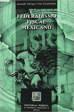FEDERALISMO FISCAL MEXICANO