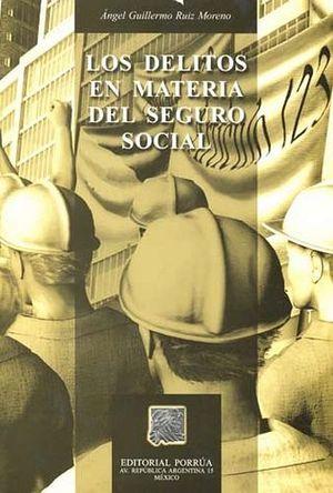 DELITOS EN MATERIA DEL SEGURO SOCIAL, LOS