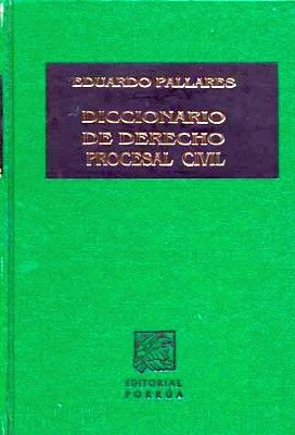 Diccionario de derecho procesal civil eduardo pallares