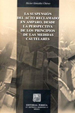 SUSPENSION DEL ACTO RECLAMADO EN AMPARO DESDE LA PERPSECTIVA