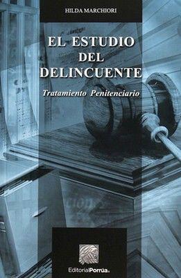 ESTUDIO DEL DELINCUENTE , EL  -TRATAMIENTO PENITENCIARIO-