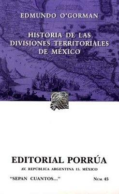 045 HISTORIA DE LAS DIVISIONES TERRITORIALES DE MEXICO
