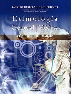 ETIMOLOGIA GENERAL/MEDICA CUAD. DE TRABAJO             34ED/35ED.