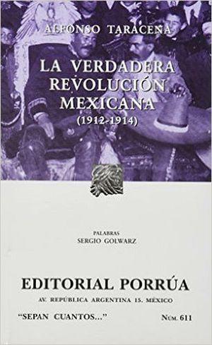 611 VERDADERA REVOLUCION MEXICANA 1912-1914, LA