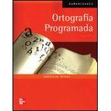 ORTOGRAFIA PROGRAMADA 4ED.