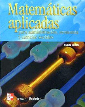 MATEMATICAS APLICADAS PARA ADMON, ECONOMIA Y C.S. 4ED