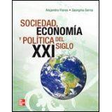 SOCIEDAD ECONOMIA Y POLITICA EN EL SIGLO