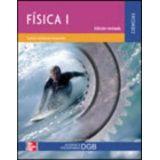 FISICA I (ED. REVISADA) (ACORDE A PROGRAMAS DGB)