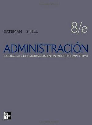 ADMINISTRACION 8ED. -LIDERAZGO Y COLABORACION EN UN MUNDO C
