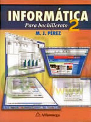 INFORMATICA 2 PARA BACHILLERATO