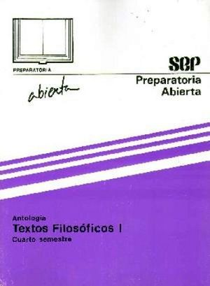 ANTOLOGIA DE TEXTOS FILOSOFICOS I  4TO. SEM.  I-VIII