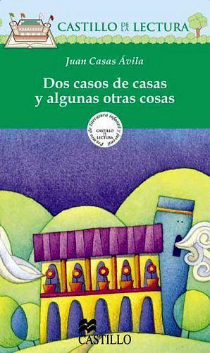 DOS CASOS DE CASAS Y ALGUNAS OTRAS COSAS (CASTILLO DE LA LE