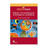 VALORES Y LA ENSEÑANZA DE LA BIOLOGIA EN SEC. (BIB. INTEGRA