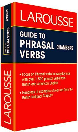 GUIDE TO PHRASAL VERBS CHAMBERS