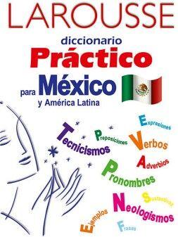 DICCIONARIO PRACTICO PARA MEXICO Y AMERICA LATINA