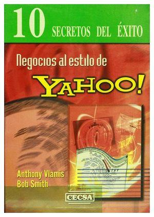 NEGOCIOS AL ESTILO DE YAHOO! (10 SECRETOSDEL EXITO)