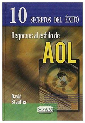 NEGOCIOS AL ESTILO AMERICA ONLINE 10 SECRETOS