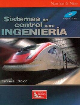 SISTEMAS DE CONTROL PARA INGENIERIA 3ED. C/CD