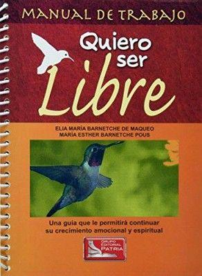 QUIERO SER LIBRE  (MANUAL DE TRABAJO)