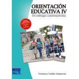 ORIENTACION EDUCATIVA IV -UN ENFOQUE CONSTRUCTIVISTA-