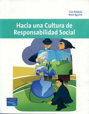 HACIA UNA CULTURA DE RESPONSABILIDAD SOCIAL