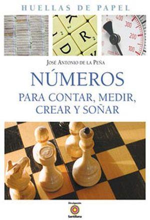 NUMEROS: PARA CONTAR, MEDIR, CREAR Y SOÑAR -HUELLAS DE PAPE
