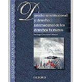 DERECHO CONSTITUCIONAL Y DERECHO INTERNACIONAL DE LOS DERECHOS