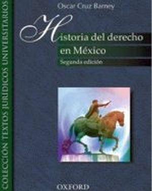 HISTORIA DEL DERECHO EN MEXICO 2ED.