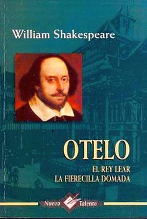 OTELO, EL REY LEAR  (COL. NUEVO TALENTO)