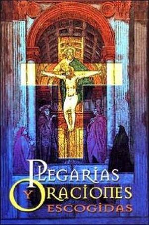 PLEGARIAS Y ORACIONES ESCOGIDAS