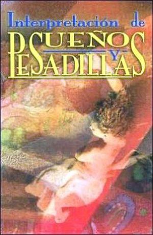 INTERPRETACION DE SUEÑOS Y PESADILLAS