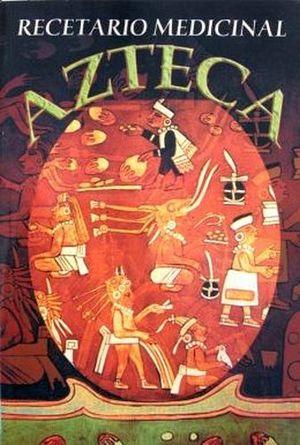 RECETARIO MEDICINAL AZTECA