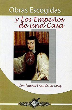 OBRAS ESCOGIDAS Y LOS EMPEÑOS DE UNA CASA(COL. NUEVO TALENT