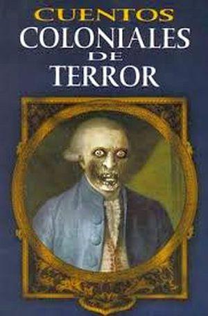 CUENTOS COLONIALES DE TERROR