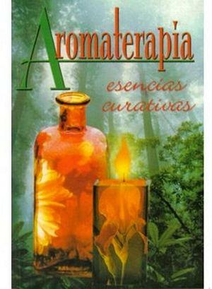 AROMATERAPIA (ESENCIAS CURATIVAS)